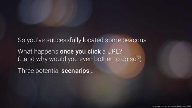 http://www.flickr.com/photos/ducdigital/2892313560 So you've successfully located some beacons. What happens once you clic...