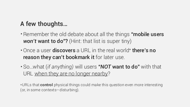 """A few thoughts… • Remember the old debate about all the things """"mobile users won't want to do""""? (Hint: that list is super ..."""