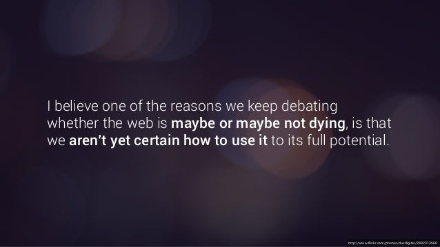 http://www.flickr.com/photos/ducdigital/2892313560 I believe one of the reasons we keep debating whether the web is maybe ...