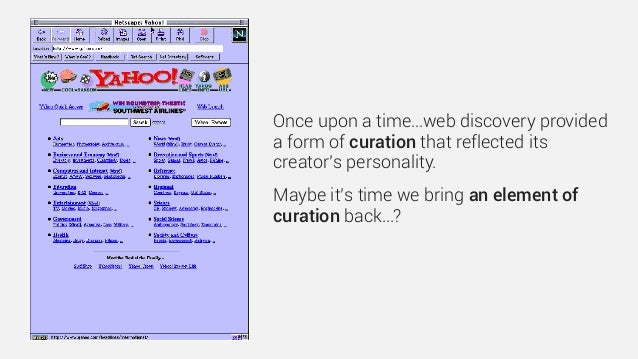 Once upon a time…web discovery provided a form of curation that reflected its creator's personality. Maybe it's time we br...