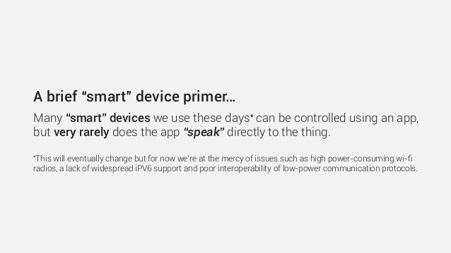 """A brief """"smart"""" device primer… Many """"smart"""" devices we use these days* can be controlled using an app, but very rarely doe..."""
