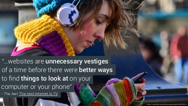 """computer or your phone"""" of a time before there were better ways """"…websites are unnecessary vestiges to find things to look ..."""