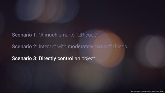 "http://www.flickr.com/photos/ducdigital/2892313560 Scenario 1: ""A much smarter QR code"" Scenario 2: Interact with moderate..."