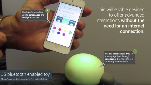 The toy broadcasts a URL to a web page that, through JavaScript, directly connects to the toy via Bluetooth. The interface...