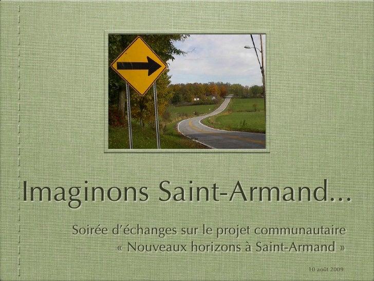 Imaginons Saint-Armand...    Soirée d'échanges sur le projet communautaire            « Nouveaux horizons à Saint-Armand »...