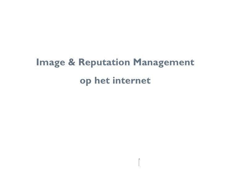 Image & Reputation Management op het internet