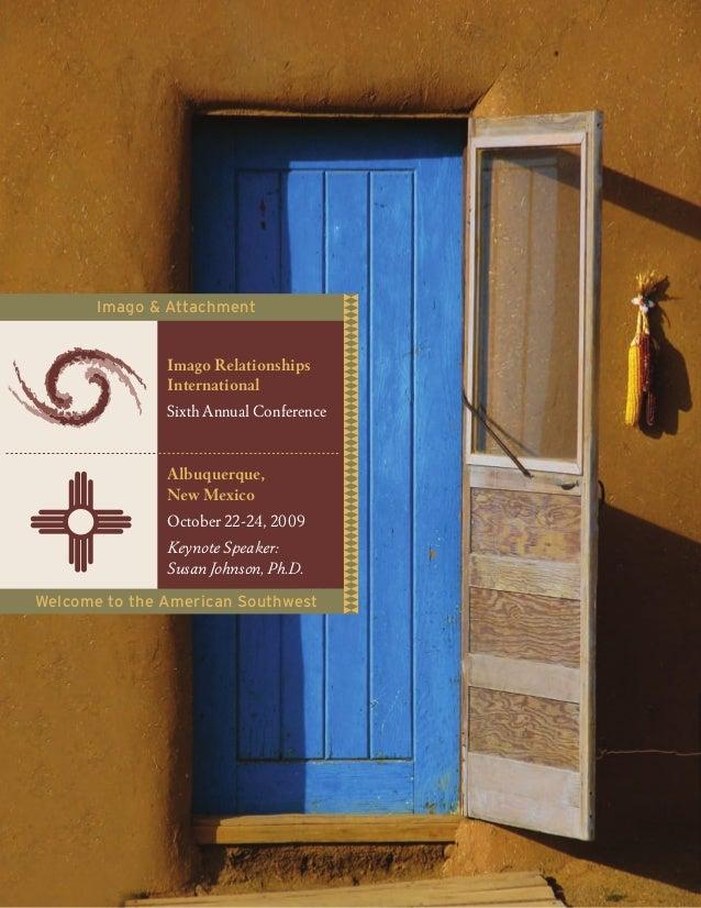 Albuquerque,New MexicoOctober 22-24, 2009Keynote Speaker:Susan Johnson, Ph.D.Imago RelationshipsInternationalSixth Annual ...