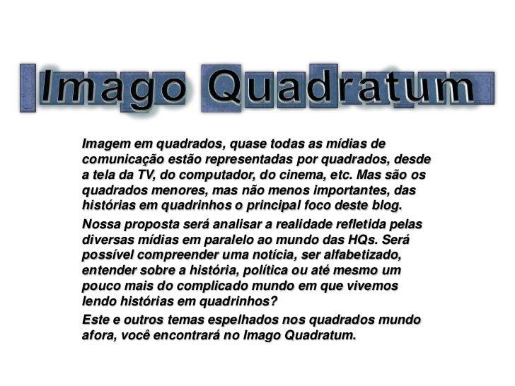 Imagem em quadrados, quase todas as mídias decomunicação estão representadas por quadrados, desdea tela da TV, do computad...