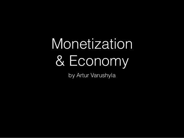 Monetization & Economy by Artur Varushyla