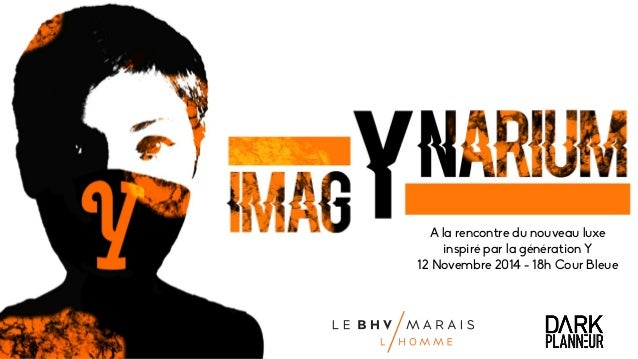 A la rencontre du nouveau luxe  inspiré par la génération Y  12 Novembre 2014 - 18h Cour Bleue
