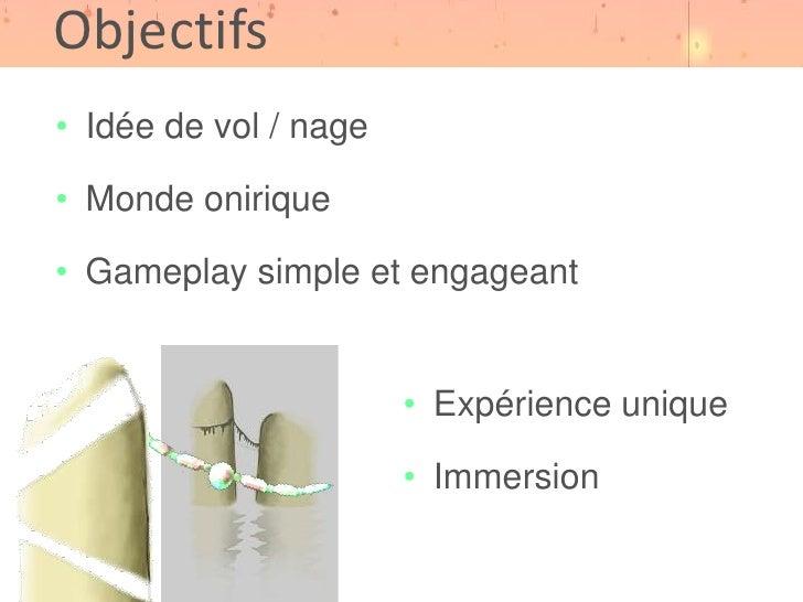 Objectifs<br /><ul><li>Idée de vol / nage