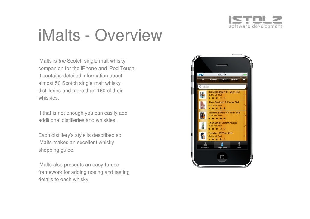 iMalts - Overview iMalts is the Scotch single malt whisky companion for the iPhone and iPod Touch. It contains detailed in...