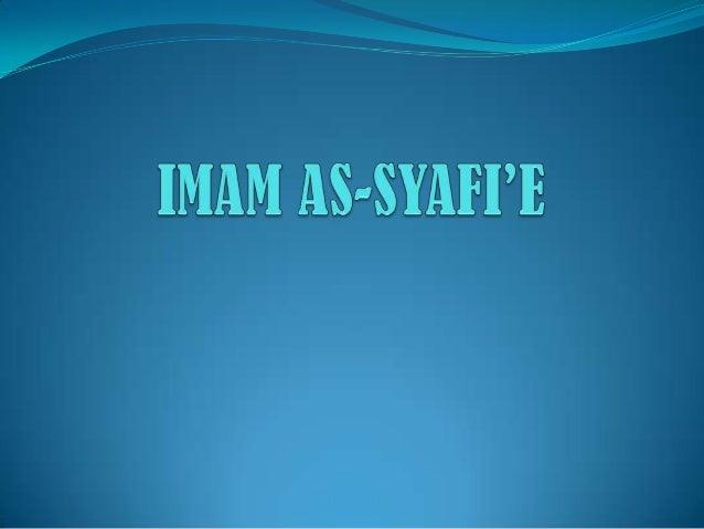 """Riwayat Hidupa.Nama sebenarnya ialah Abu Abdullah Muhammad bin   Idris.b.Beliau digelar """"As-Syafie"""" sempena nama datuknya,..."""