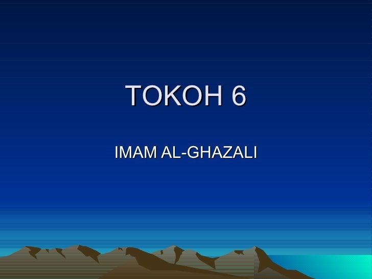 TOKOH 6 IMAM AL-GHAZALI