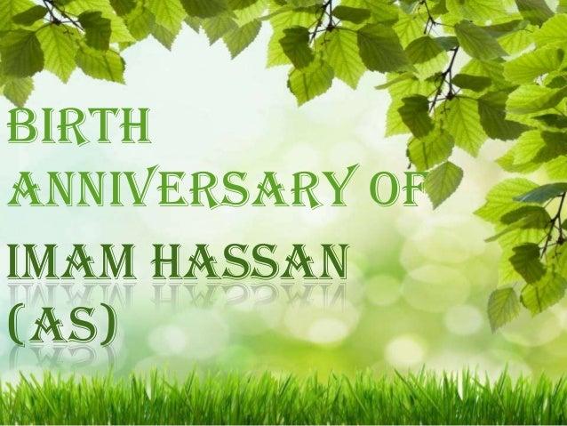 IMAM HASSAN (AS) Birth Anniversary of