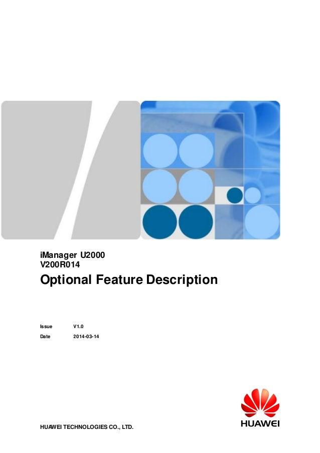 iManager U2000 V200R014 Optional Feature Description Issue V1.0 Date 2014-03-14 HUAWEI TECHNOLOGIES CO., LTD.