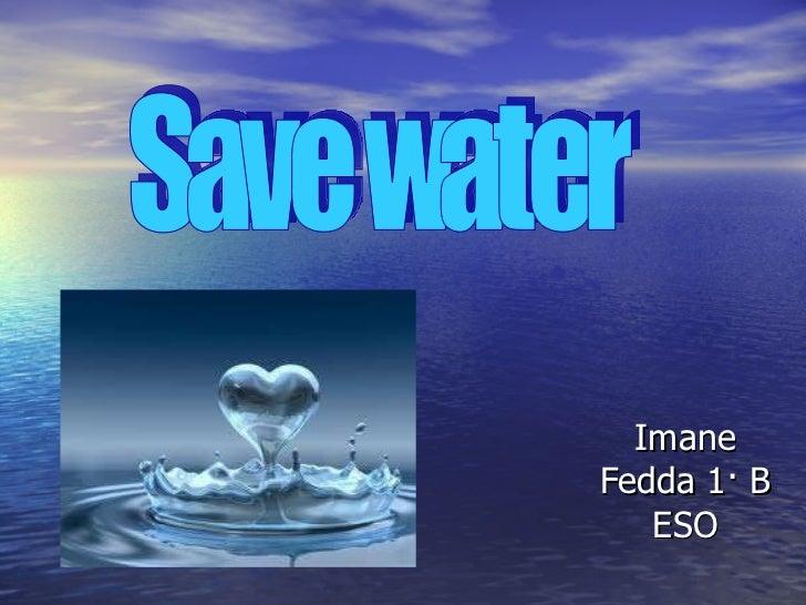 Imane Fedda 1· B ESO Save water