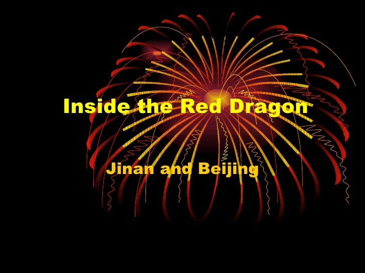 Inside the Red Dragon Jinan and Beijing