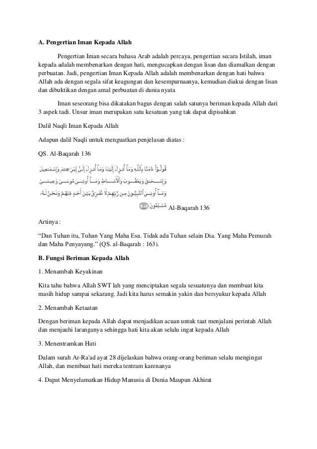 A. Pengertian Iman Kepada Allah Pengertian Iman secara bahasa Arab adalah percaya, pengertian secara Istilah, iman kepada ...