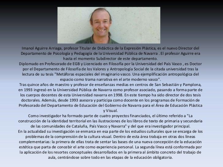 Imanol Aguirre Arriaga, profesor Titular de Didáctica de la Expresión Plástica, es el nuevo Director del Departamento de P...
