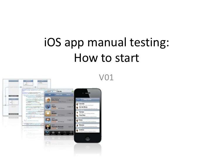 iOS app manual testing:     How to start          V01
