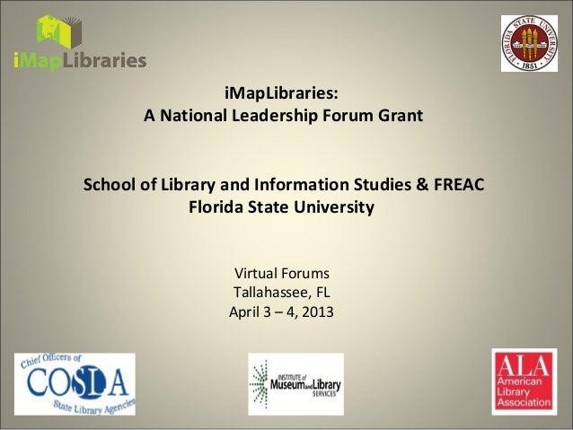 iMapLibraries:       A National Leadership Forum GrantSchool of Library and Information Studies & FREAC              Flori...