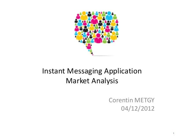 Instant Messaging Application Market Analysis Corentin METGY 04/12/2012  1