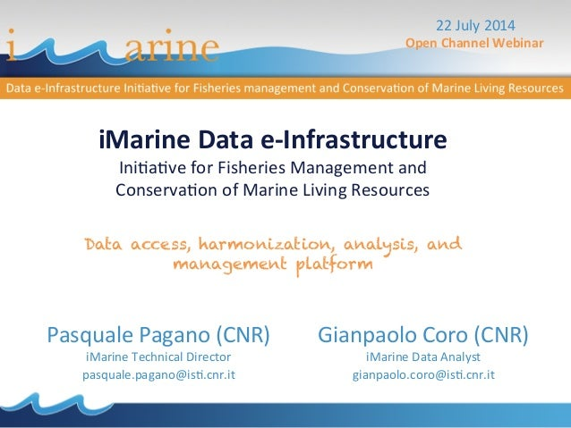 iMarine  Data  e-‐Infrastructure   Ini$a$ve  for  Fisheries  Management  and   Conserva$on  of  Marin...