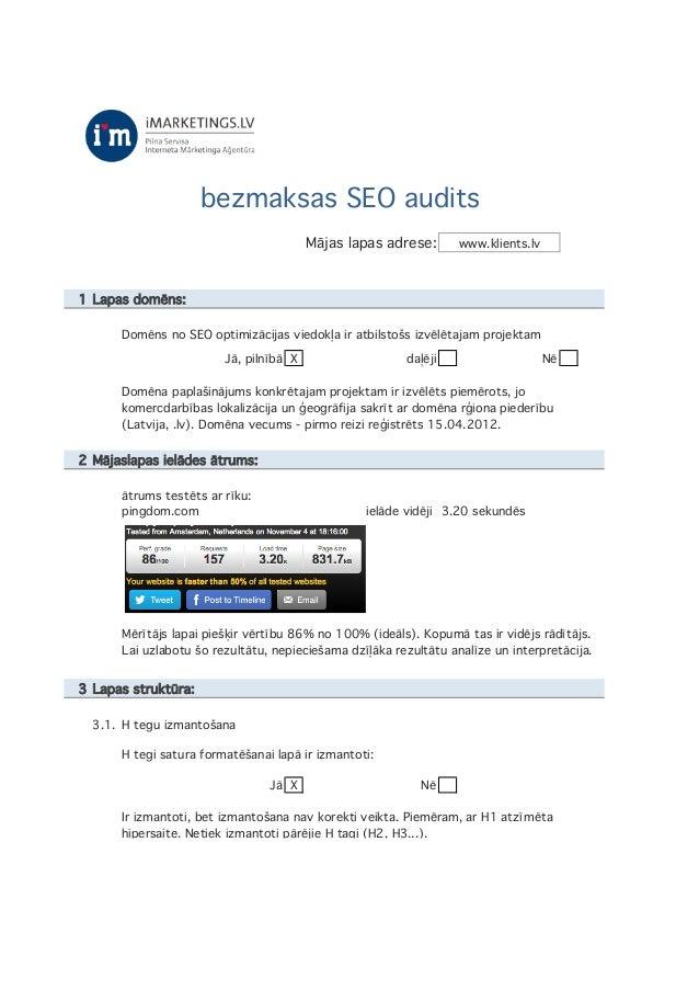 bezmaksas SEO audits Mājas lapas adrese:  www.klients.lv  1 Lapas domēns: Domēns no SEO optimizācijas viedokļa ir atbilsto...