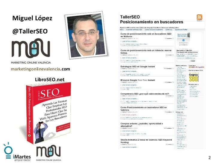 marketingonlinevalencia .com Miguel López  @TallerSEO LibroSEO.net