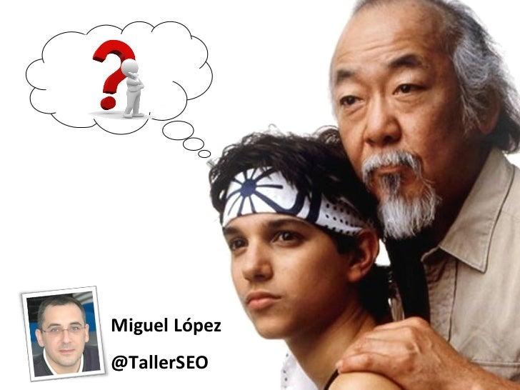 Miguel López  @TallerSEO