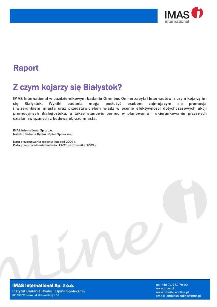 Raport         kojarzy     Białystok? Z czym kojarzy się Białystok? IMAS International w październikowym badaniu Omnibus-O...