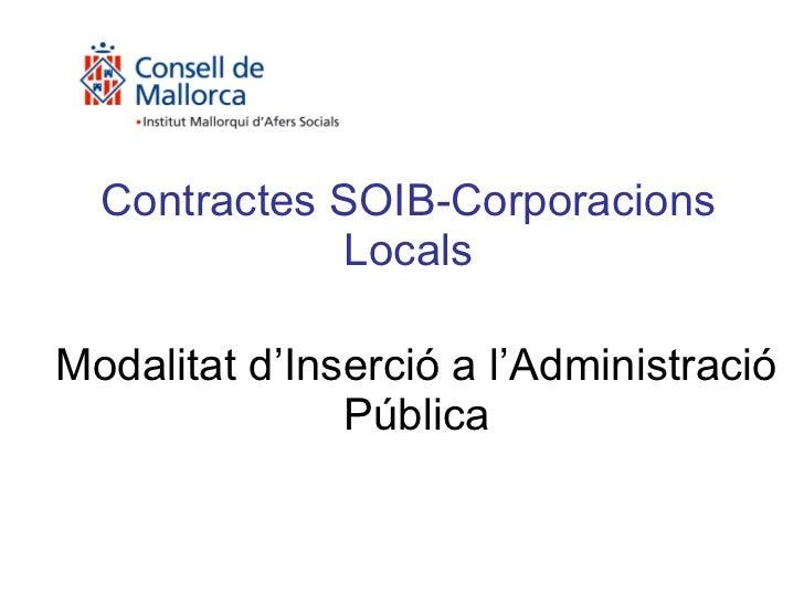 Modalitat d'Inserció a l'Administració Pública Contractes SOIB-Corporacions Locals