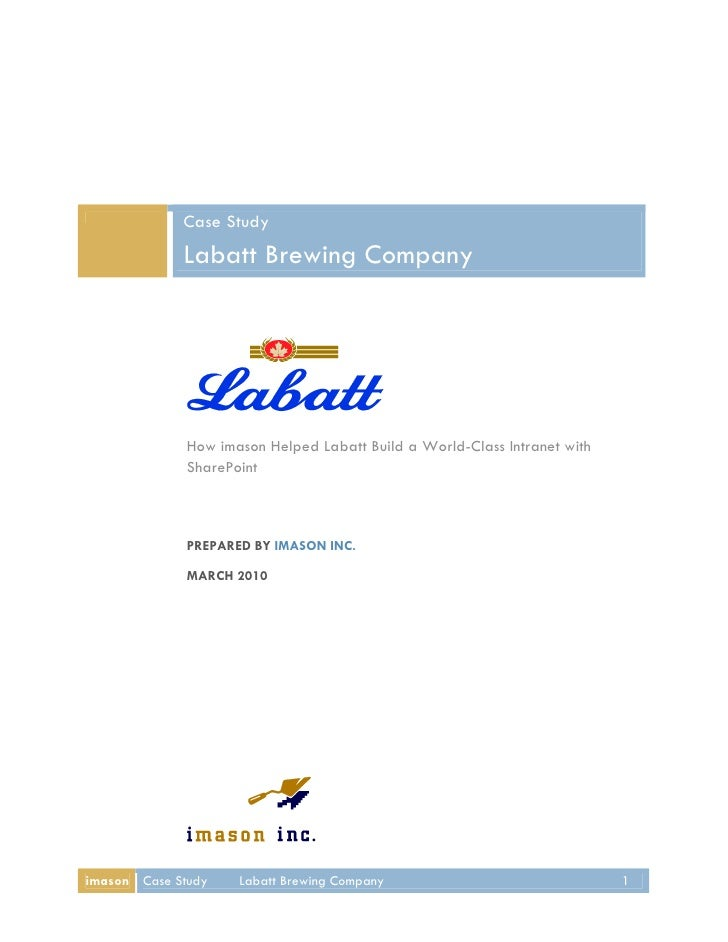 Case Study              Labatt Brewing Company                   How imason Helped Labatt Build a World-Class Intranet wit...