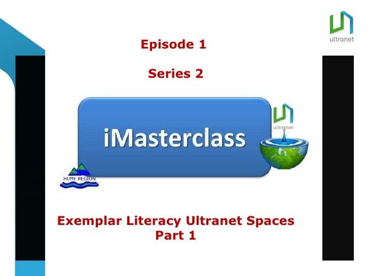 title           Episode 1            Series 2Exemplar Literacy Ultranet Spaces              Part 1