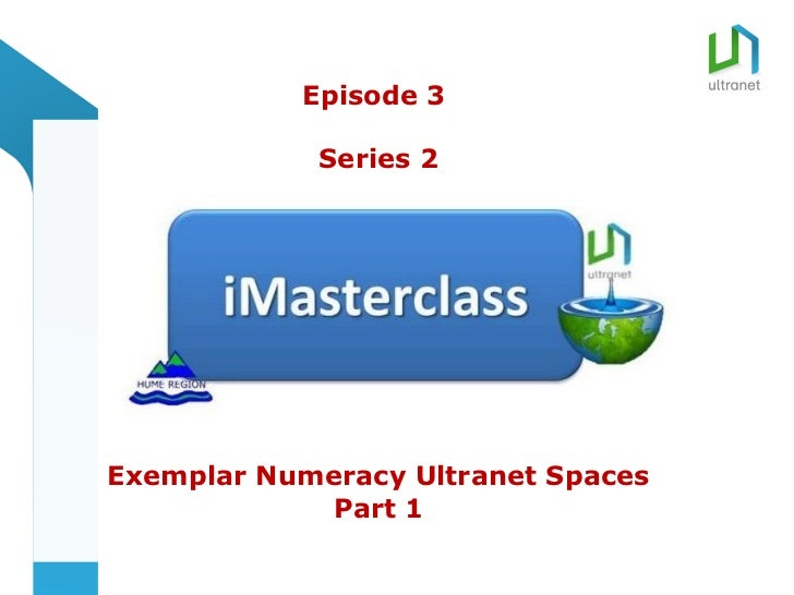 title           Episode 3            Series 2Exemplar Numeracy Ultranet Spaces            Part 1