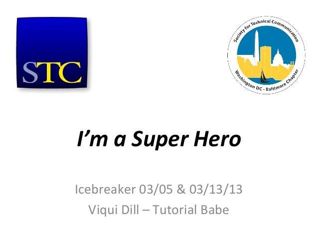 I'm a super hero icebreaker