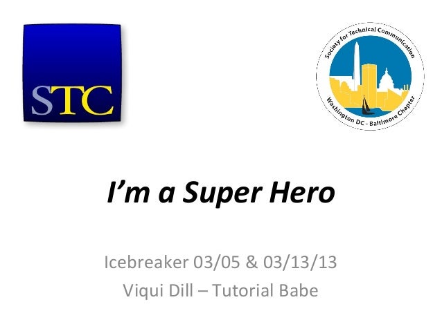 I'm a Super HeroIcebreaker 03/05 & 03/13/13   Viqui Dill – Tutorial Babe