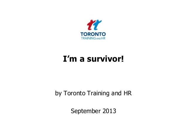 I'm a survivor! by Toronto Training and HR September 2013
