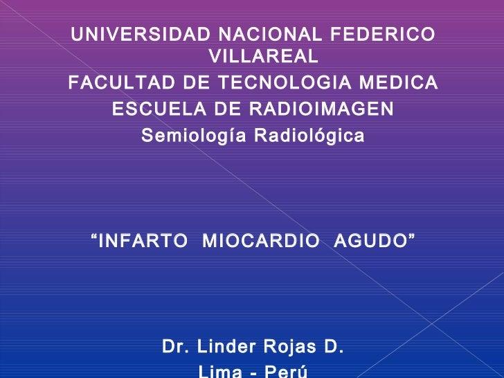 UNIVERSIDAD NACIONAL FEDERICO            VILLAREALFACULTAD DE TECNOLOGIA MEDICA   ESCUELA DE RADIOIMAGEN      Semiología R...