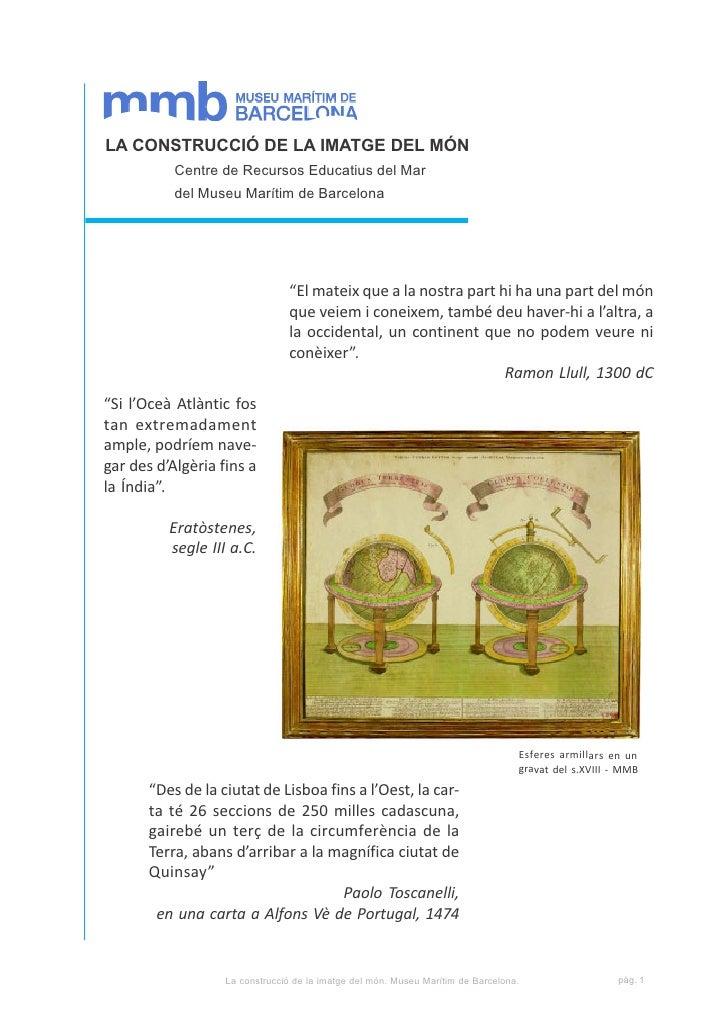 LA CONSTRUCCIÓ DE LA IMATGE DEL MÓN           Centre de Recursos Educatius del Mar           del Museu Marítim de Barcelon...
