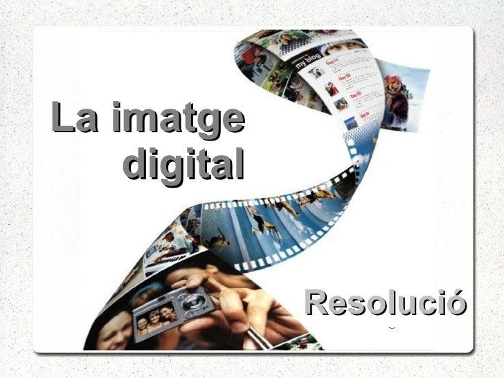 La imatge digital Resolució