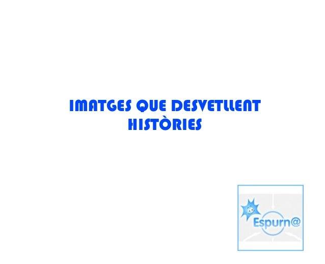 IMATGES QUE DESVETLLENT      HISTÒRIES