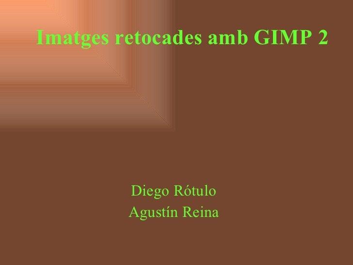 Imatges retocades amb GIMP   2 Diego Rótulo Agustín Reina