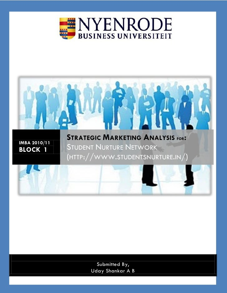 STRATEGIC MARKETING ANALYSIS FOR:IMBA 2010/11BLOCK 1        STUDENT NURTURE NETWORK               (HTTP://WWW.STUDENTSNURT...