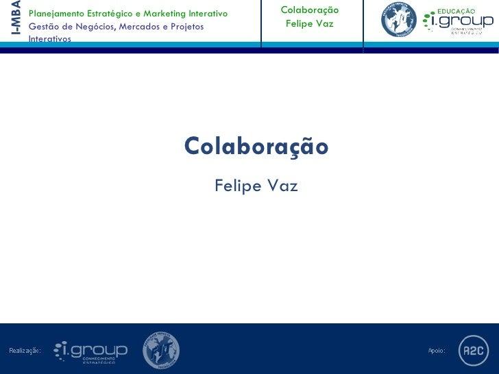 Planejamento Estratégico e Marketing Interativo   ColaboraçãoI-MB                                                      Fel...
