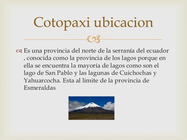   Es una provincia del norte de la serranía del ecuador , conocida como la provincia de los lagos porque en ella se encu...