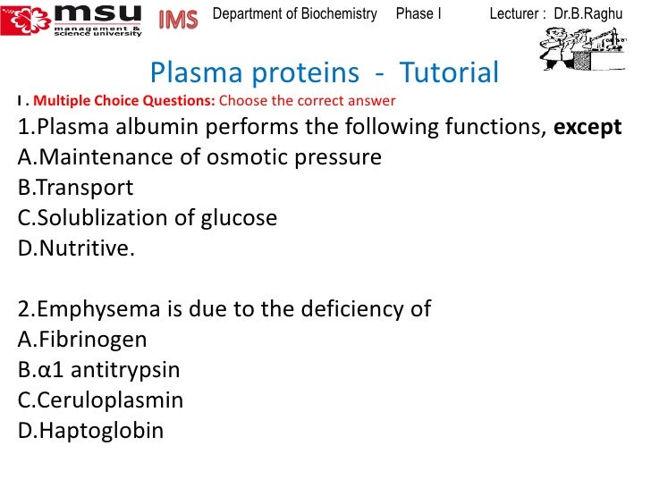 IMS <br />Department of Biochemistry     Phase I             Lecturer :  Dr.B.Raghu<br />                  Plasma proteins...