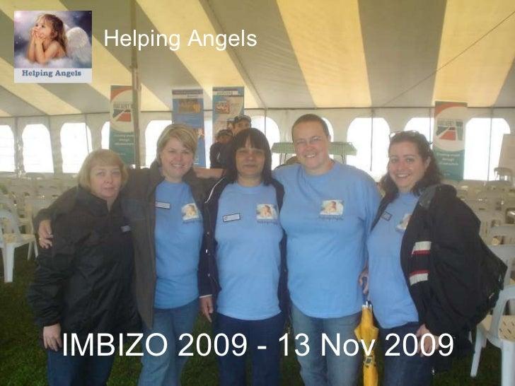 IMBIZO 2009 - 13 Nov 2009 Helping Angels