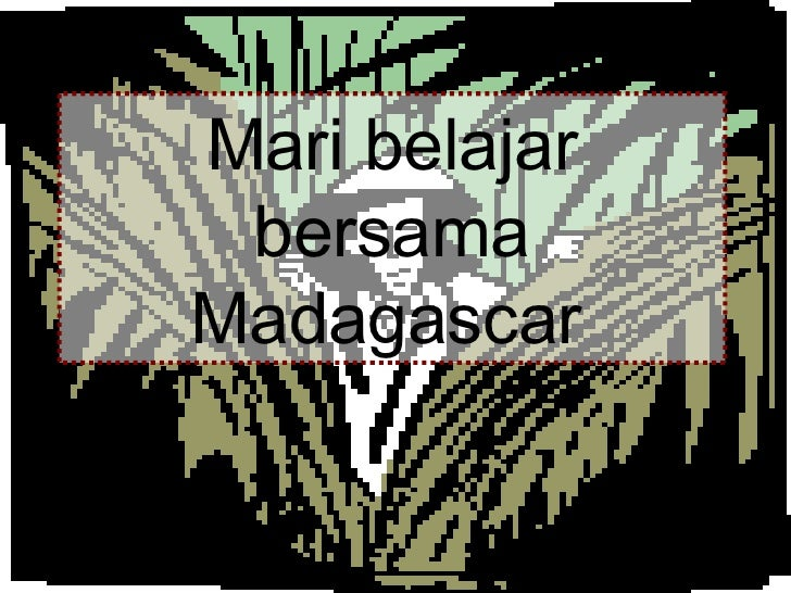Mari belajar bersama Madagascar